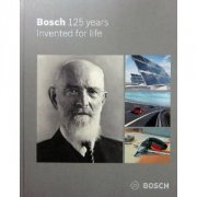 Bosch: 125 Years Invented For Life