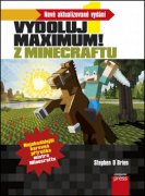 Vydoluj maximum! Z Minecraftu
